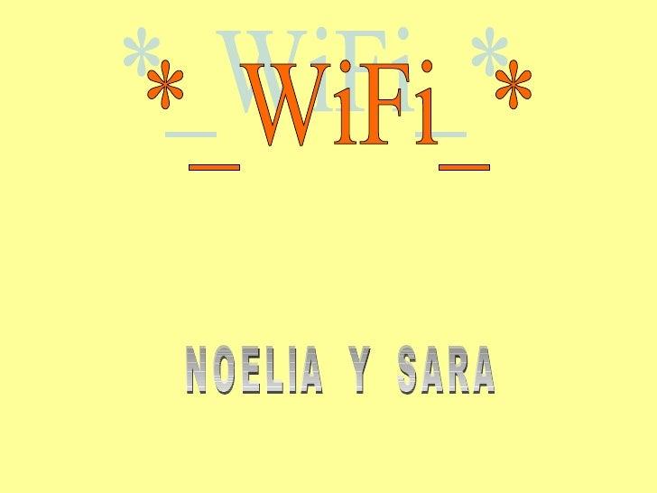NOELIA  Y  SARA *_WiFi_*