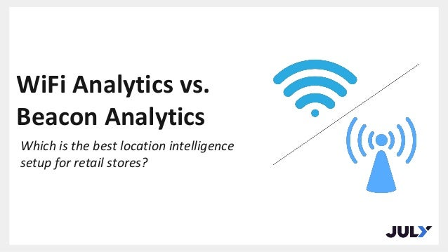 WiFi Analytics vs  Beacon Analytics - Which is the best