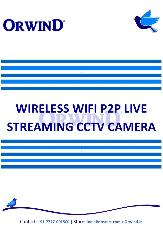 = WIRELESS WIFI P2P LIVE STREAMING CCTV CAMERA = Contact: +91-7777-001500 | Store: IndiaBoosters.com / Orwind.In