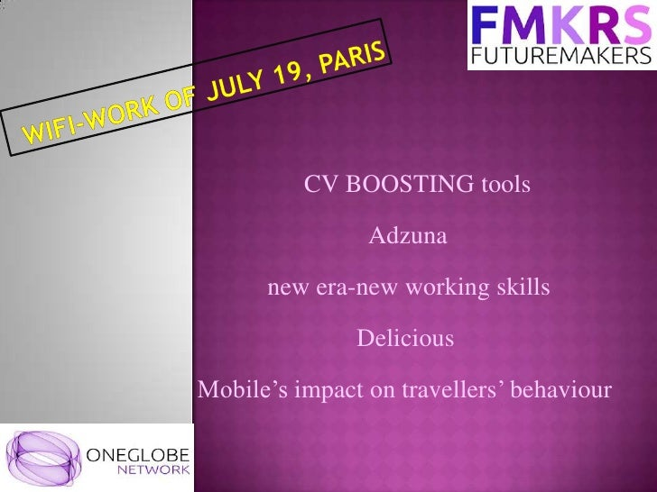 CV BOOSTING tools                Adzuna      new era-new working skills               DeliciousMobile's impact on travelle...