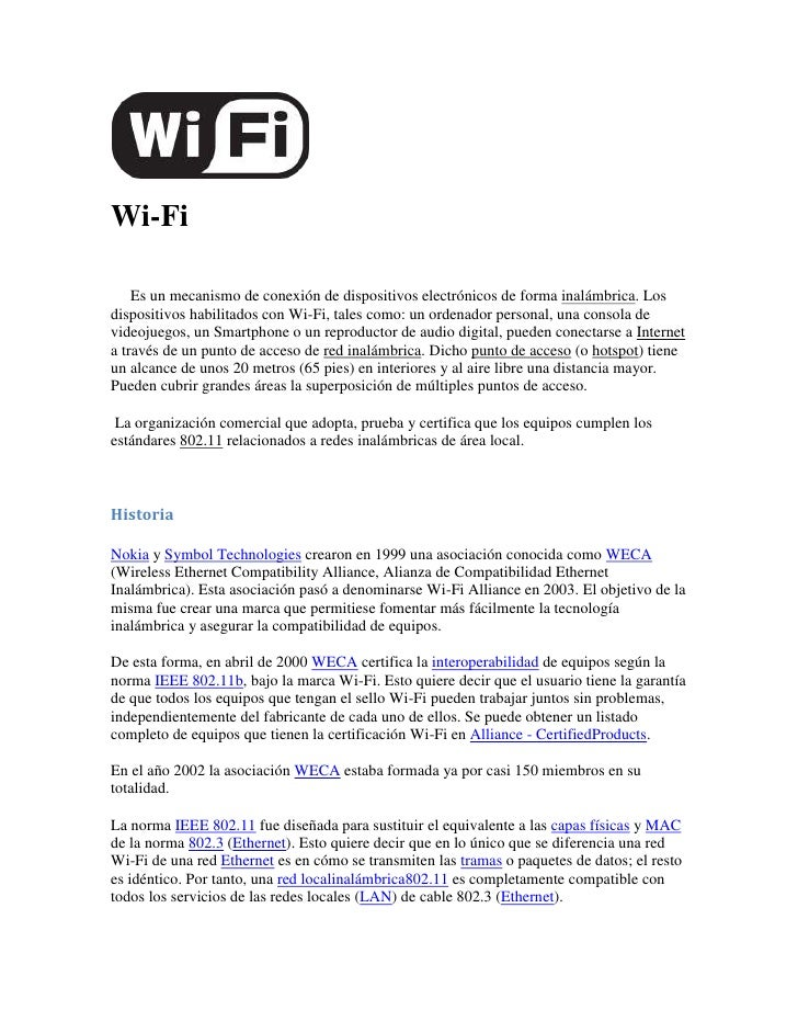 Wi-Fi    Es un mecanismo de conexión de dispositivos electrónicos de forma inalámbrica. Losdispositivos habilitados con Wi...