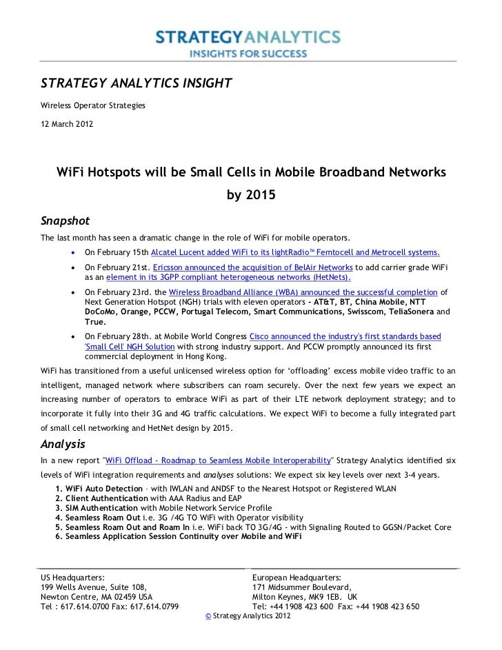STRATEGY ANALYTICS INSIGHTWireless Operator Strategies12 March 2012    WiFi Hotspots will be Small Cells in Mobile Broadba...