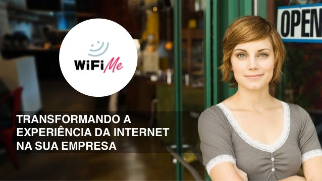 TRANSFORMANDO A EXPERIÊNCIA DA INTERNET NA SUA EMPRESA
