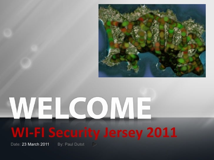 WI-FI Security Jersey 2011Date: 23 March 2011   By: Paul Dutot