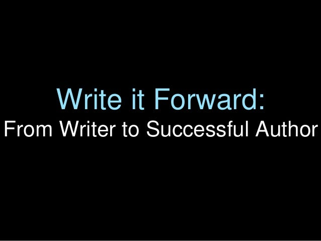 Write it Forward: From Writer to Successful Author