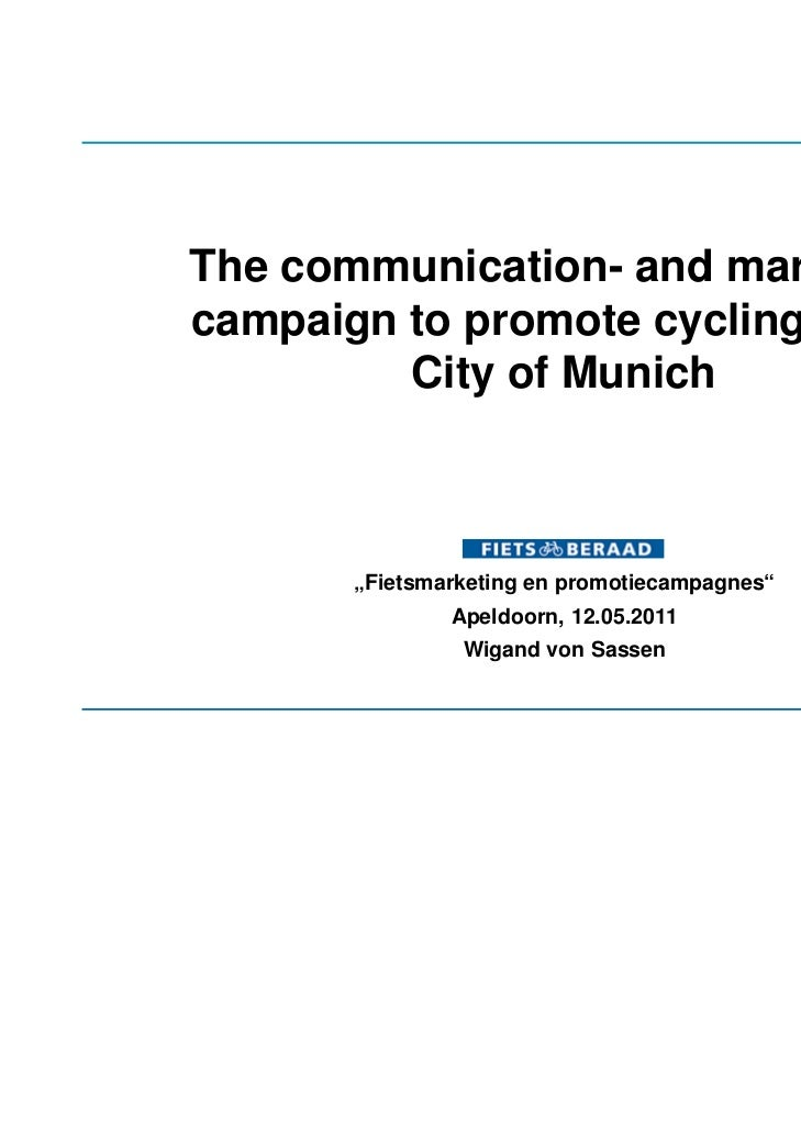 "The communication- and marketingcampaign to promote cycling in the         City of Munich       ""Fietsmarketing en promoti..."