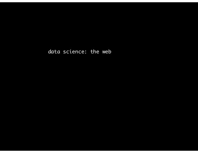 """data science: the web is your """"online presence"""""""