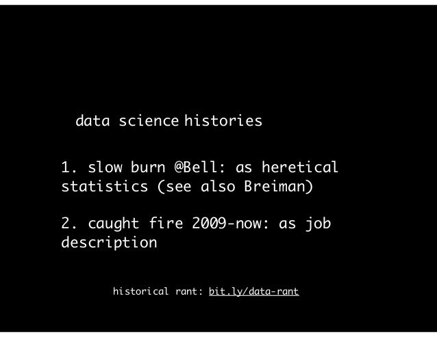 data science @ The New York Timeshistories 1. slow burn @Bell: as heretical statistics (see also Breiman) 2. caught fire 2...