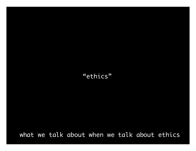 """what we talk about when we talk about ethics """"ethics"""" :) philosophy logic math proof"""