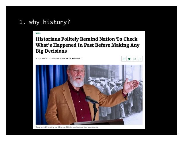 1. why history?
