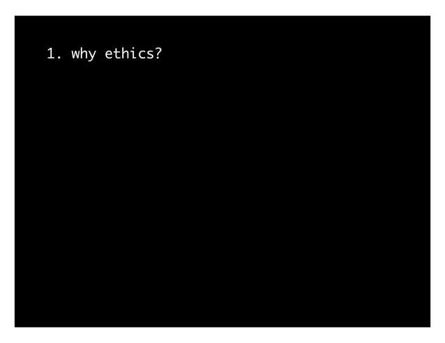 1. why ethics?