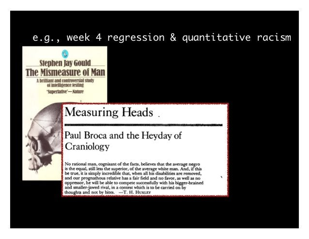 e.g., week 4 regression & quantitative racism
