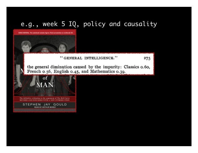 e.g., week 5 IQ, policy and causality