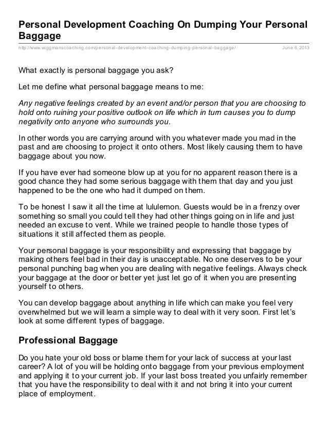 http://www.wiggmanscoaching.com/personal-development-coaching-dumping-personal-baggage/ June 6, 2013Personal Development C...