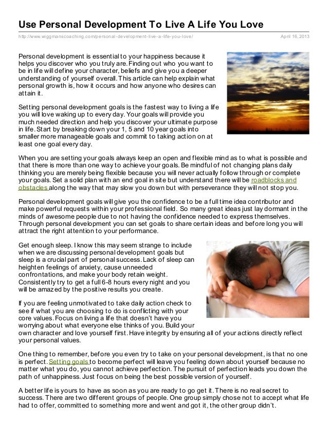 Use Personal Development To Live A Life You Lovehttp://www.wiggmanscoaching.com/personal- development- live- a- life- you-...