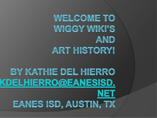What is a wiki?  Creative space to group share creative knowledge/planning/ideas.  Worlds largest wiki – we all know it ...