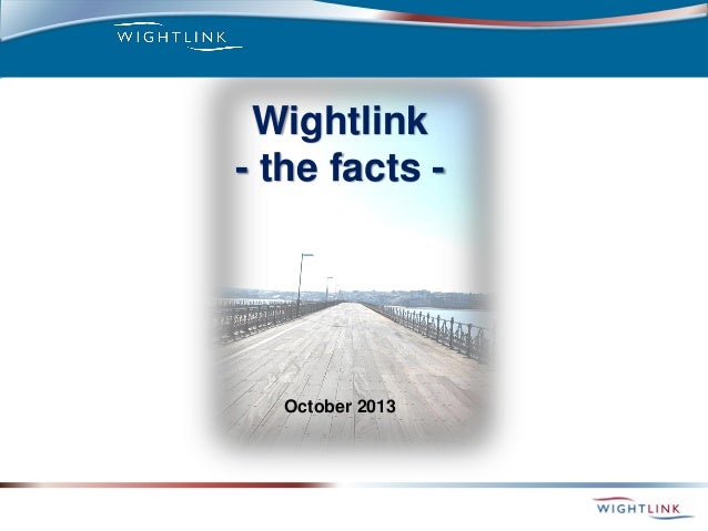 Wightlink - the facts - October 2013
