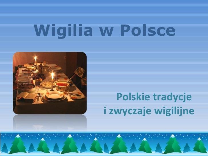 Wigilia w Polsce Polskie tradycje  i zwyczaje wigilijne