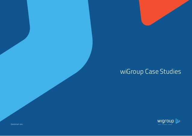 wiGroup Case Studies  © WIGROUP 2014