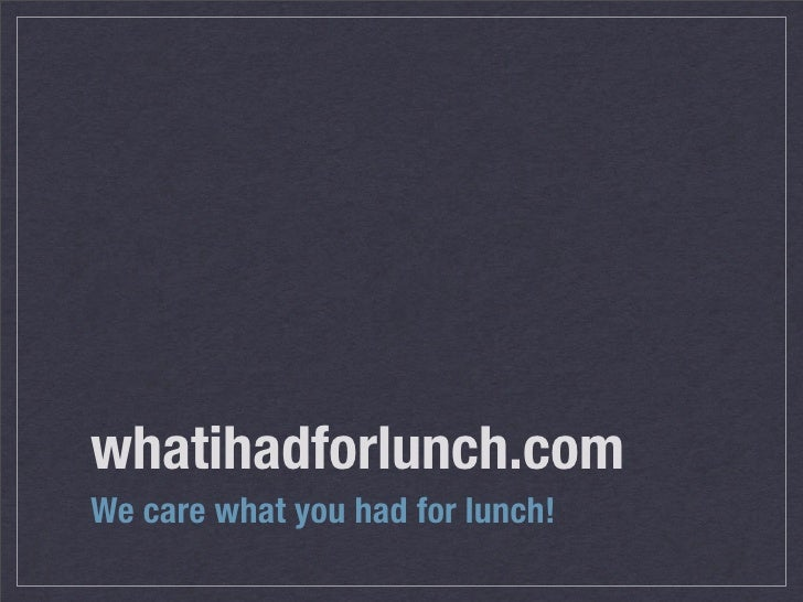 whatihadforlunch.com We care what you had for lunch!
