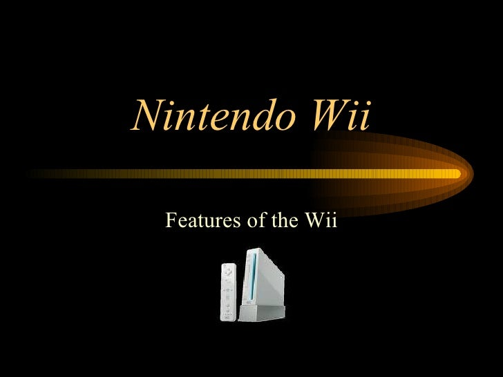 Nintendo Wii Features of the Wii