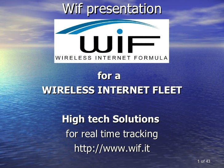 Wif presentation <ul><li>for a  </li></ul><ul><li>WIRELESS INTERNET FLEET </li></ul><ul><li>High tech Solutions   </li></u...