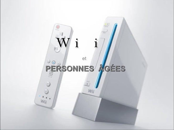 Wii et   PERSONNES  ÂGÉES