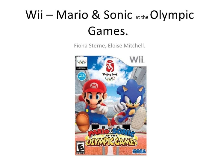 Wii – Mario & Sonic  at the  Olympic Games.  Fiona Sterne, Eloise Mitchell.
