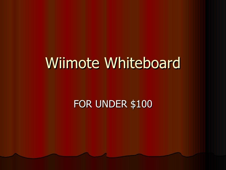 Wiimote Whiteboard FOR UNDER $100