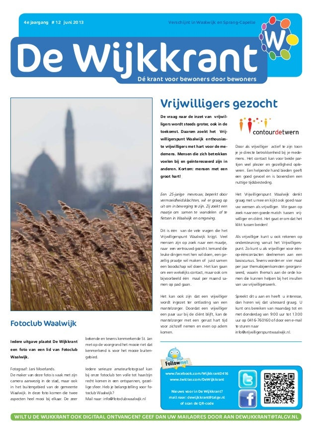 DE WIJKKRANTDé krant voor bewoners door bewoners4e jaargang   # 12   juni 2013  Verschijnt in Waalwijk en Sprang-Capellew...