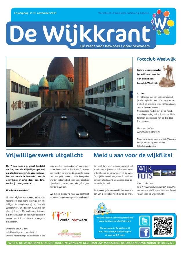 4e jaargang   # 13   november 2013    DE WIJKKRANT  Verschijnt in Waalwijk en Sprang-Capelle  Dé krant voor bewoners door...