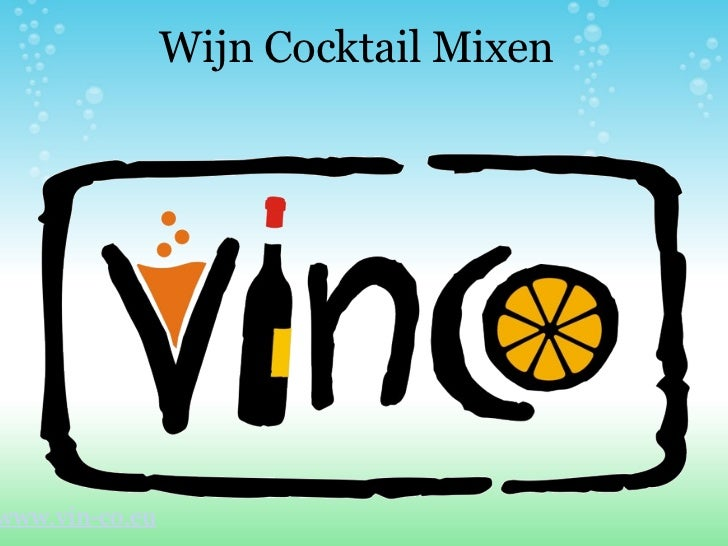Wijn Cocktail Mixen www.vin-co.eu