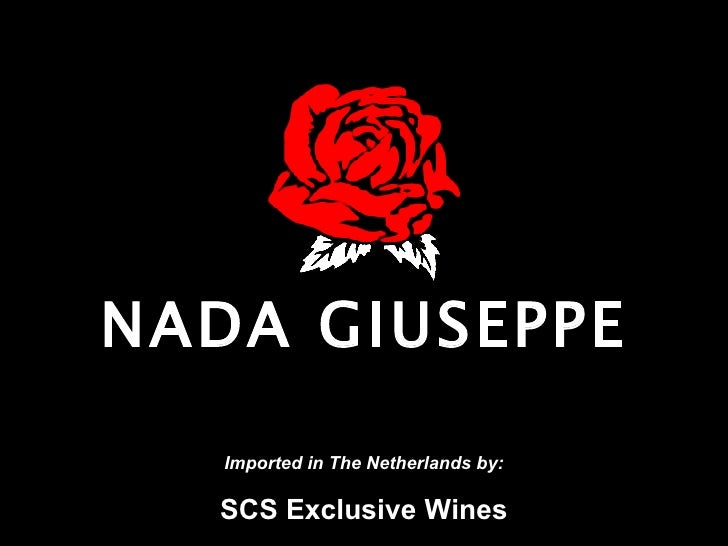 NADA GIUSEPPE Imported in The Netherlands by: SCS Exclusive Wines