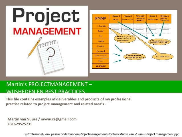 Martin's PROJECTMANAGEMENT – WIJSHEDEN EN BEST PRACTICES This file contains examples of deliverables and products of my pr...