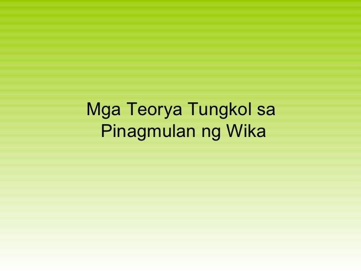 Mga Teorya Tungkol sa  Pinagmulan ng Wika