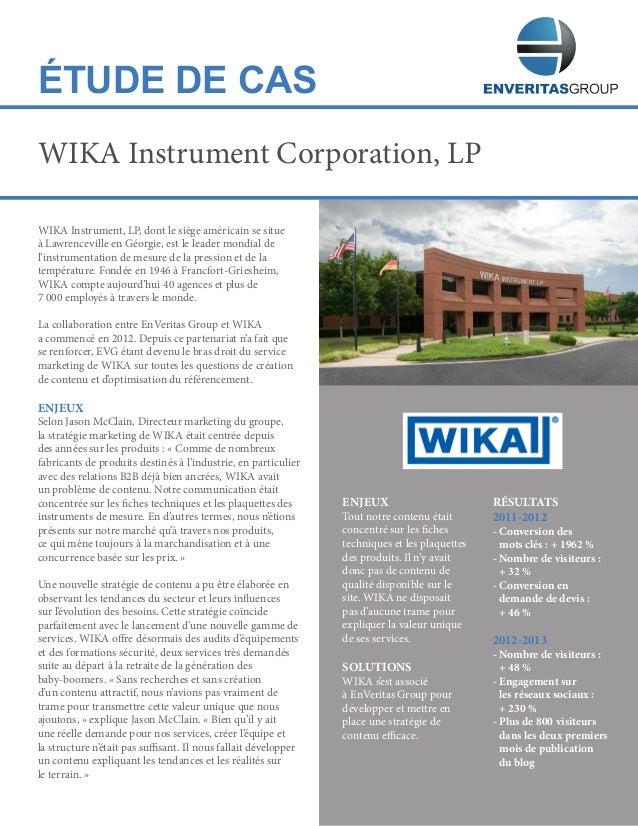 ÉTUDE DE CAS WIKA Instrument, LP, dont le siège américain se situe à Lawrenceville en Géorgie, est le leader mondial de l'...