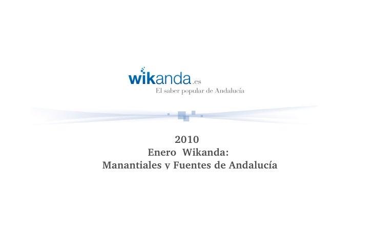 2010         EneroWikanda: ManantialesyFuentesdeAndalucía