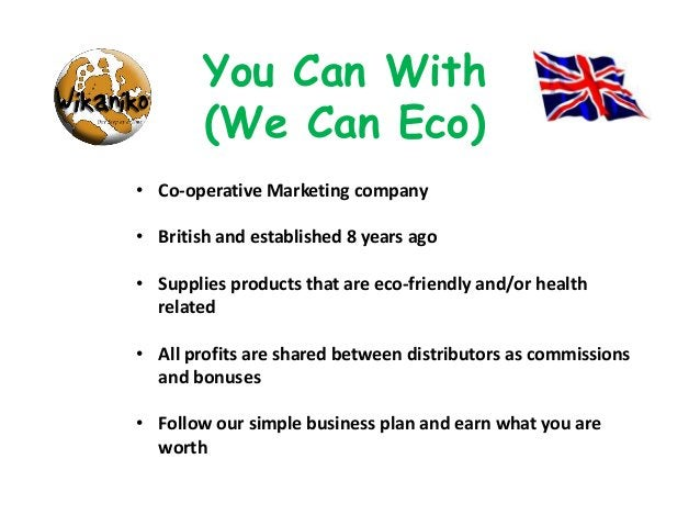• Co-operative Marketing company • British and established 8 years ago • Supplies products that are eco-friendly and/or he...