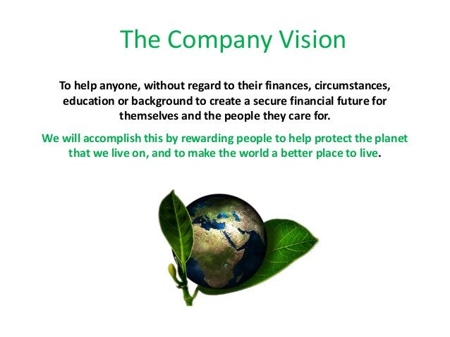 To help anyone, without regard to their finances, circumstances, education or background to create a secure financial futu...
