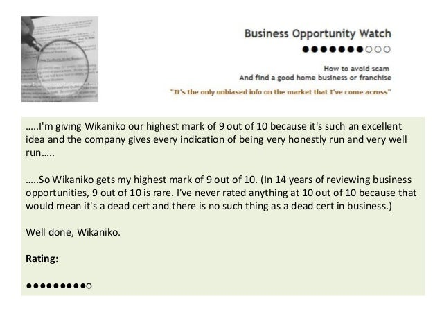 …..I'm giving Wikaniko our highest mark of 9 out of 10 because it's such an excellent idea and the company gives every ind...