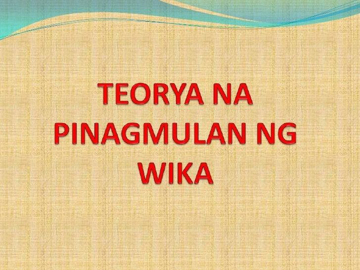 teoryang bow wow in tagalog Teoryang bow-wow paggaya ng tao sa mga tunog na likha ng mga bahagi ng kalikasan teoryang yum-yum ang tao ay tumutugon sa pamamagitan ng pagkumpas ng mga bagay na.