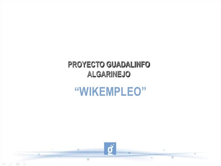 "PROYECTO GUADALINFOALGARINEJO<br />""WIKEMPLEO""<br />"