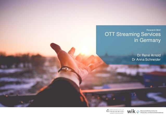 OTT Streaming Services in Germany Research Brief Dr René Arnold Dr Anna Schneider