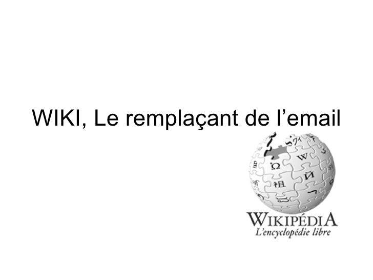 WIKI, Le remplaçant de l'email