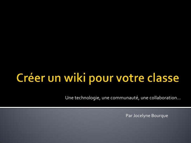 Une technologie, une communauté, une collaboration…                             Par Jocelyne Bourque