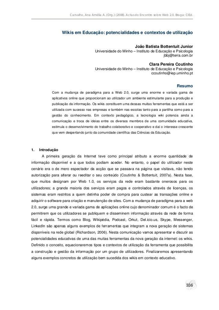 Carvalho, Ana Amélia A. (Org.) (2008). Actas do Encontro sobre Web 2.0. Braga: CIEd.                  Wikis em Educação: p...