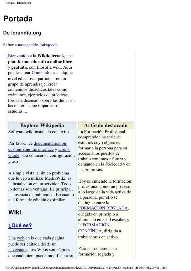 Portada - Ierandio.org     Portada De Ierandio.org  Saltar a navegación, búsqueda    Bienvenido a la Wikikateroak, una   p...