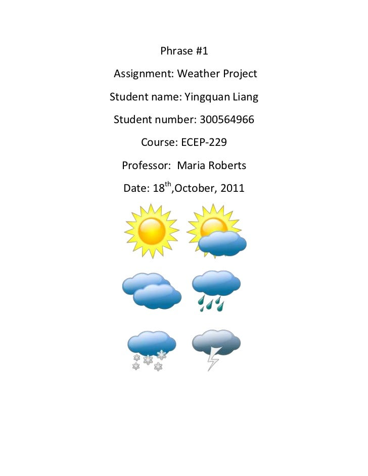 Phrase #1Assignment: Weather ProjectStudent name: Yingquan LiangStudent number: 300564966     Course: ECEP-229  Professor:...