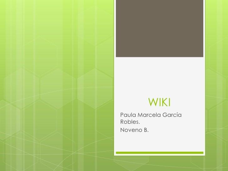 WIKIPaula Marcela GarcíaRobles.Noveno B.