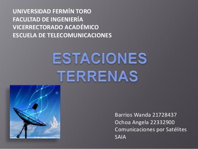 UNIVERSIDAD FERMÍN TORO FACULTAD DE INGENIERÍA VICERRECTORADO ACADÉMICO ESCUELA DE TELECOMUNICACIONES Barrios Wanda 217284...